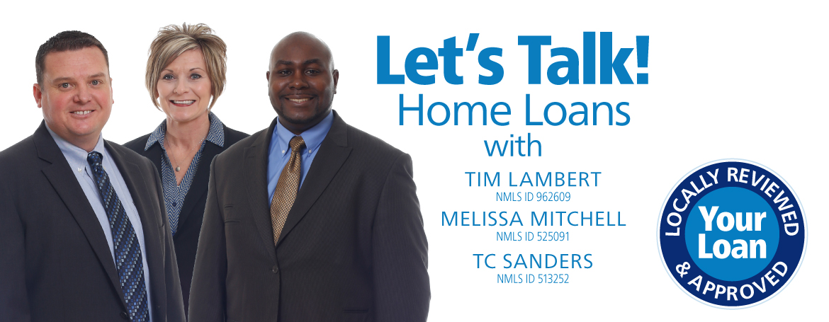 Let's Talk Home Loans with Tim Lambert, TC Sanders and Melissa Mitchell, clicks to more information.