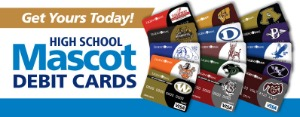 Get Your Today! High School Mascot Debit Cards