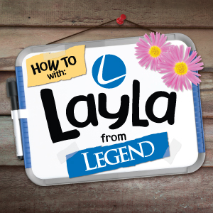 How to with Layla from Legend.