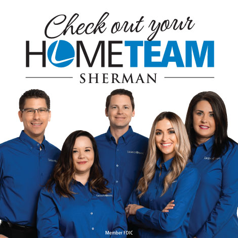 Check out your Sherman Home Team with a photo of the Sherman bankers.