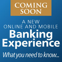 New Online Banking & Mobile App are coming soon