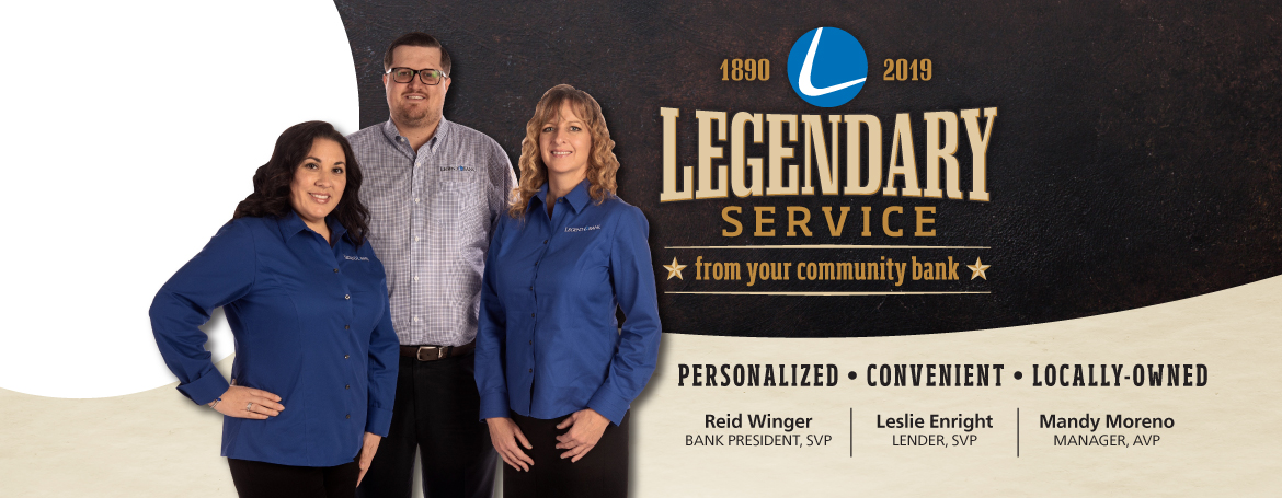 Legendary Service from your community bank, photo of our bankers, Reid Winger, Bank President, SVP, Leslie Enright, Lender, SVP, Mandy Moreno, Manager, AVP