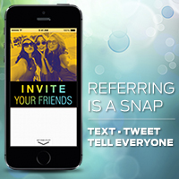 "Referring is a Snap, picture of a phone with friends and message ""Invite Your Friends"" Text Tweet Tell Everyone"