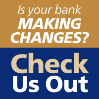 Is your bank making changes? Check us out.